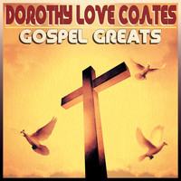 Dorothy Love Coates - Gospel Greats