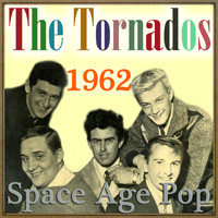 The Tornados - Space Age Pop - 1962