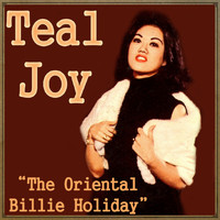 Teal Joy - The Oriental Billie Holiday