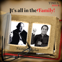 Rahat Fateh Ali Khan & Nusrat Fateh Ali Khan - It's All in the Family! Nusrat & Rahat