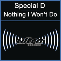 Special D. - Nothing I Won't Do