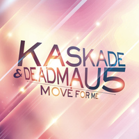 Deadmau5 & Kaskade - Move For Me