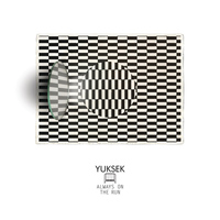 Yuksek - Always On The Run (Remixes)