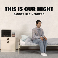 Sander Kleinenberg - This Is Our Night (Remixes)