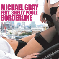 Michael Gray feat. Shelly Poole - Borderline