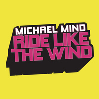 Michael Mind - Ride Like The Wind