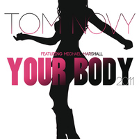 Tom Novy feat. Michael Marshall - Your Body 2011
