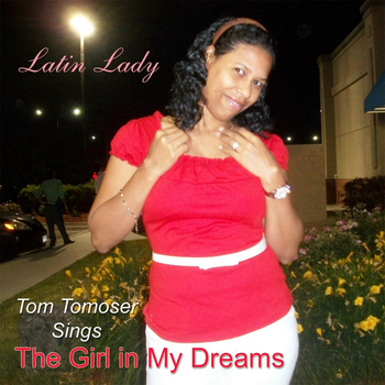 Tom Tomoser - The Girl in My Dreams