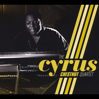 Cyrus Chestnut - The Cyrus Chestnut Quartet