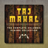 Taj Mahal - The Complete Taj Mahal On Columbia Records