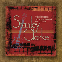 Stanley Clarke - The Complete Stanley Clarke 1970s Epic Albums Collection