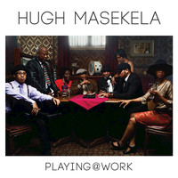 Hugh Masekela - Playing @ Work