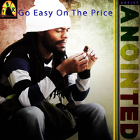 Anointed - Go Easy on the Price - Single