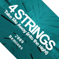 4 Strings - Take Me Away (Into The Night) [2009 Remixes]