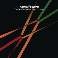 Above & Beyond feat. Zoë Johnston - You Got To Go (Package 2)