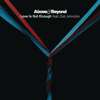Above & Beyond feat. Zoë Johnston - Love Is Not Enough (D&B/Dubstep Remixes)