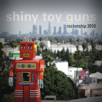 Shiny Toy Guns - Rocketship 2010
