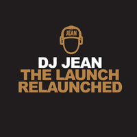 DJ Jean - The Launch Relaunched