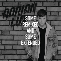Adrian Lux - Some Remixed and Some Extended