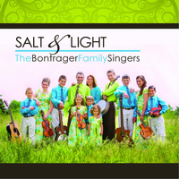The Bontrager Family Singers - Salt & Light