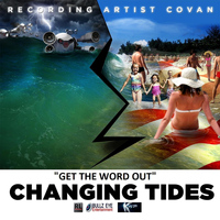 Covan - Changing Tides: Get the Word Out