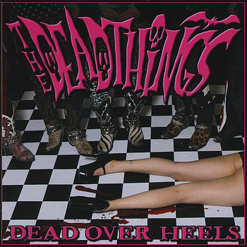 The Deadthings - Dead Over Heels