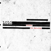 Lolo - Weapon For Saturday