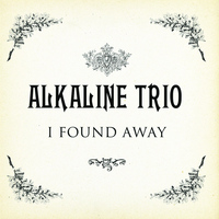 Alkaline Trio - I Found A Way