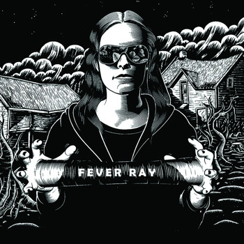 Fever Ray - Fever Ray (Explicit)