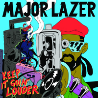 Major Lazer - Keep It Goin' Louder