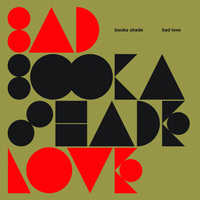Booka Shade - Bad Love