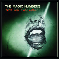 The Magic Numbers - Why Did You Call?