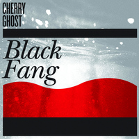 Cherry Ghost - Black Fang