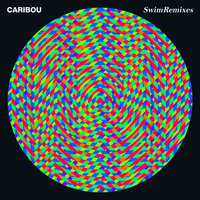 Caribou - Swim + Swim Remixes