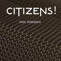 Citizens! - True Romance