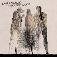 Laura Marling - I Was Just a Card
