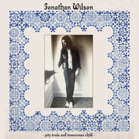 Jonathan Wilson - Pity, Trials And Tomorrow's Child
