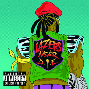 Major Lazer - Lazers Never Die