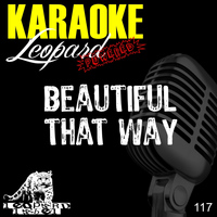 Leopard Powered - Beautiful That Way (Karaoke Version)