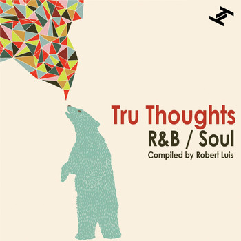 Various Artists - Tru Thoughts R&B / Soul (Compiled By Robert Luis [Explicit])