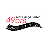 49ers - Shine On in Love (feat. Cheryl Porter)