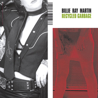 Billie Ray Martin - Recycled Garbage