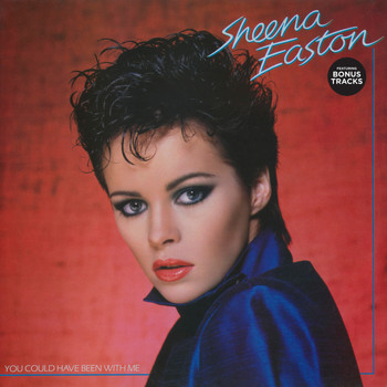 Sheena Easton - You Could Have Been With Me [Bonus Tracks Version] (Bonus Tracks Version)