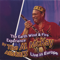 Al McKay Allstars - The Earth Wind & Fire Experience Live In Europe