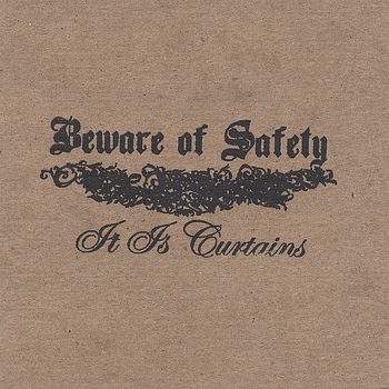 Beware Of Safety - It Is Curtains