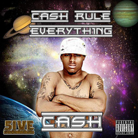 Ca$h - Ca$h Rule Everything
