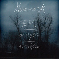 Hammock - EPs, Singles and Remixes