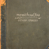 mewithoutYou - Other Stories - Single