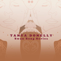 Tanya Donelly - Swan Song Series, Vol. 1