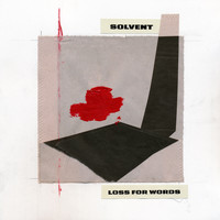 Solvent - Loss For Words